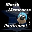 March Memeness Participant 2018